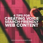 4 Tips for Creating Voice Search-Friendly Web Content