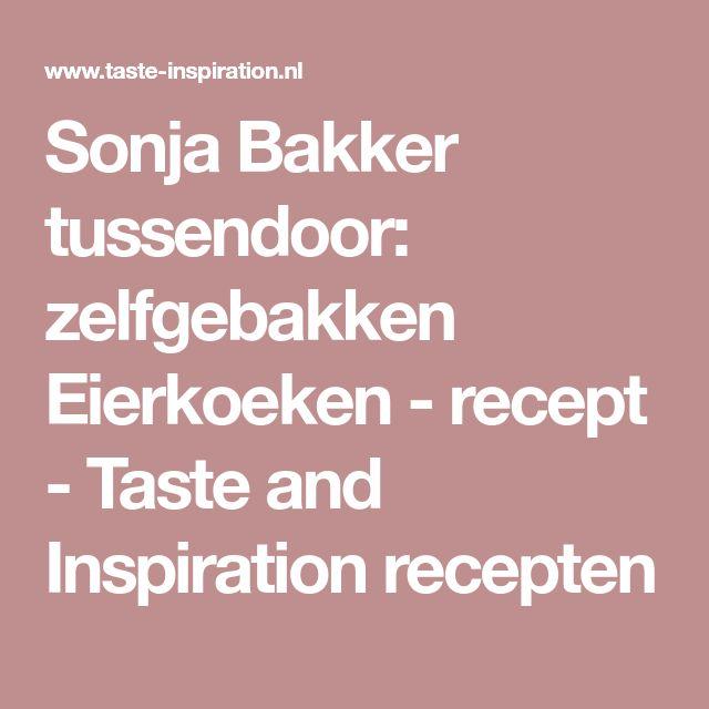 Sonja Bakker tussendoor: zelfgebakken Eierkoeken - recept - Taste and Inspiration recepten
