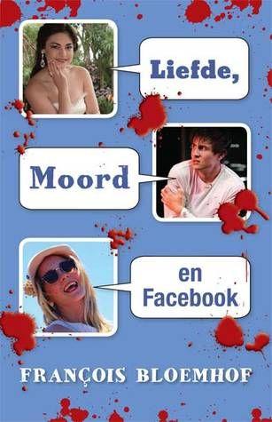 Francois Bloemhof - Liefde, Moord en Facebook