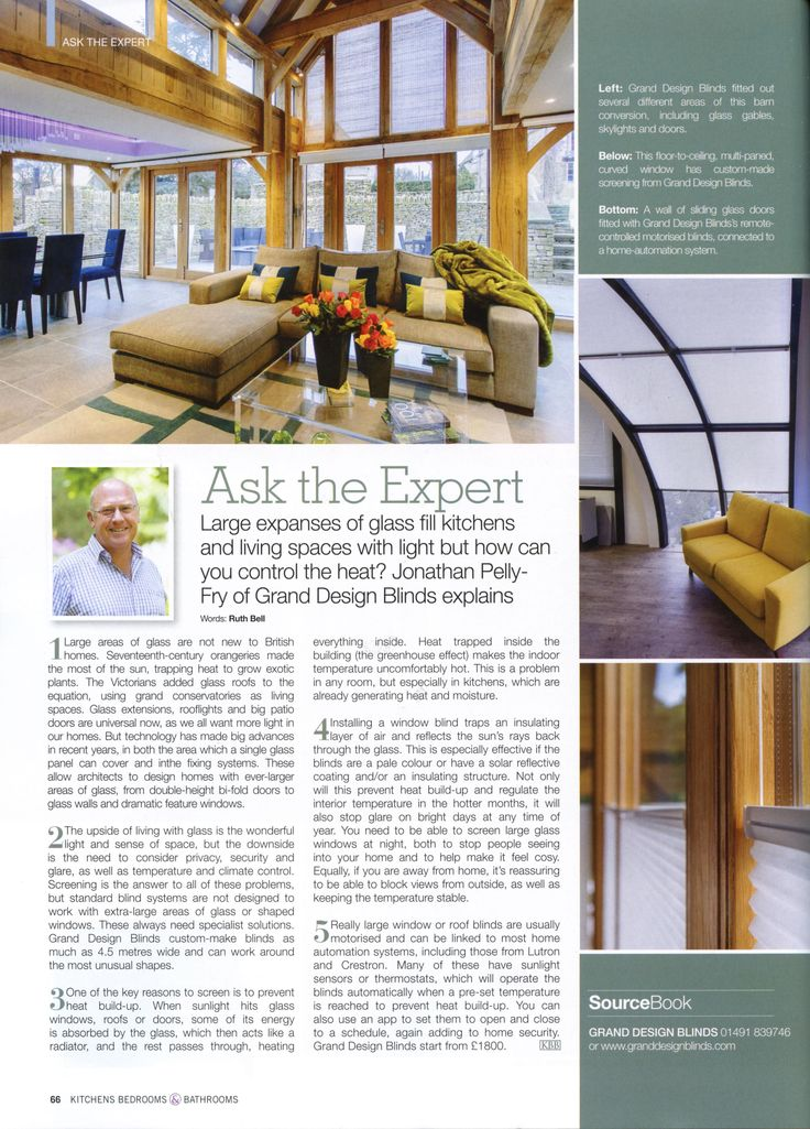 Jonathan Pelly-Fry of Grand Design Blinds tells us how to control heat in kitchens and living spaces that have large expanses of glass. http://granddesignblinds.com/ Kitchens Bedrooms & Bathrooms November 2017