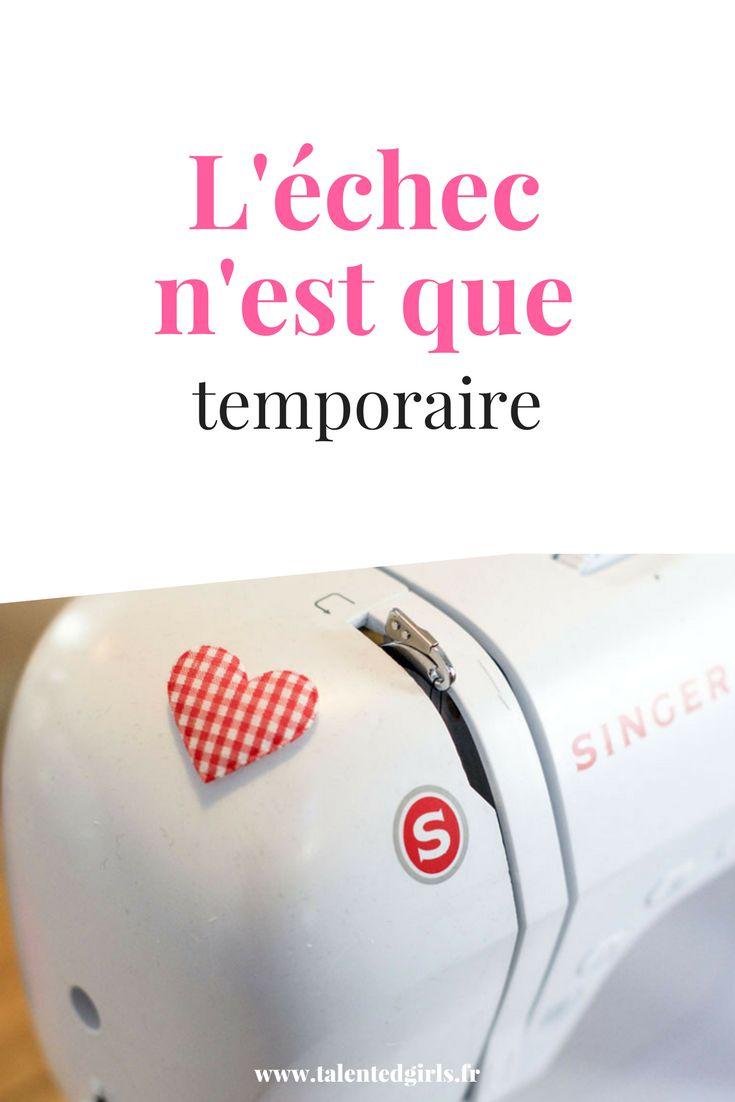 N'ayez plus peur de l'échec, il n'est que temporaire ! ⎟ Talented Girls, conseils business et ondes positives pour les femmes entrepreneures ! www.talentedgirls.fr