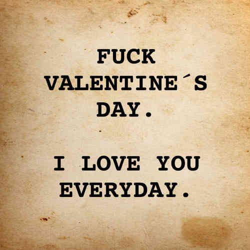Fuck V Day   I Love You Everyday. Valentinstag ...