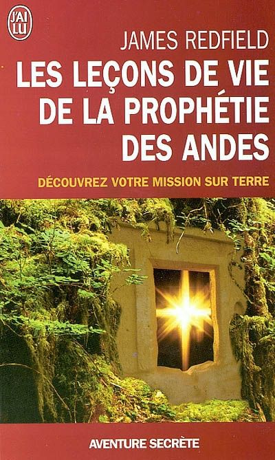 Leçons de vie de la Prophétie des Andes - JAMES REDFIELD