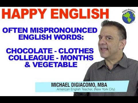 For today's English lesson, let's look at how to pronounce 5 words in English that are often mispronounced: Chocolate, Clothes, Colleague, Months, & Vegetable. Click the link to watch the video and get a free downloadable transcript of the lesson.
