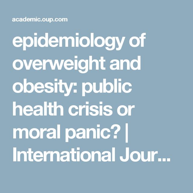 epidemiology of overweight and obesity: public health crisis or moral panic? | International Journal of Epidemiology | Oxford Academic