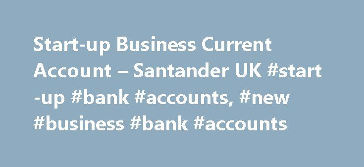 Start-up Business Current Account – Santander UK #start-up #bank #accounts, #new #business #bank #accounts http://cameroon.remmont.com/start-up-business-current-account-santander-uk-start-up-bank-accounts-new-business-bank-accounts/  # Start-up Business Current Account 12 or 18 months free business banking with the Start-up Business Current Account If your small to medium sized business is in its first year of trading, has up to two directors, owners (shareholders) or partners and this is…