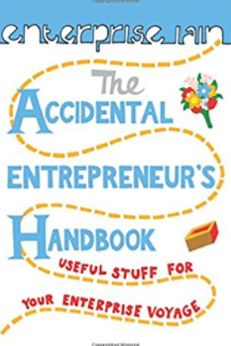 The book, The Accidental Entrepreneur's Handbook, asserts that readers don't need any external validation to be an entrepreneur.