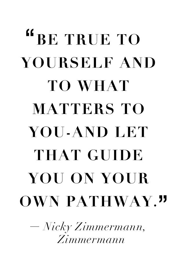 Words to live by from Nicky Zimmermann of #Zimmermann #SaksStyle