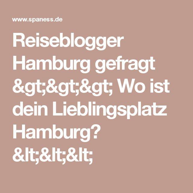 Reiseblogger Hamburg gefragt >>> Wo ist dein Lieblingsplatz Hamburg? <<<
