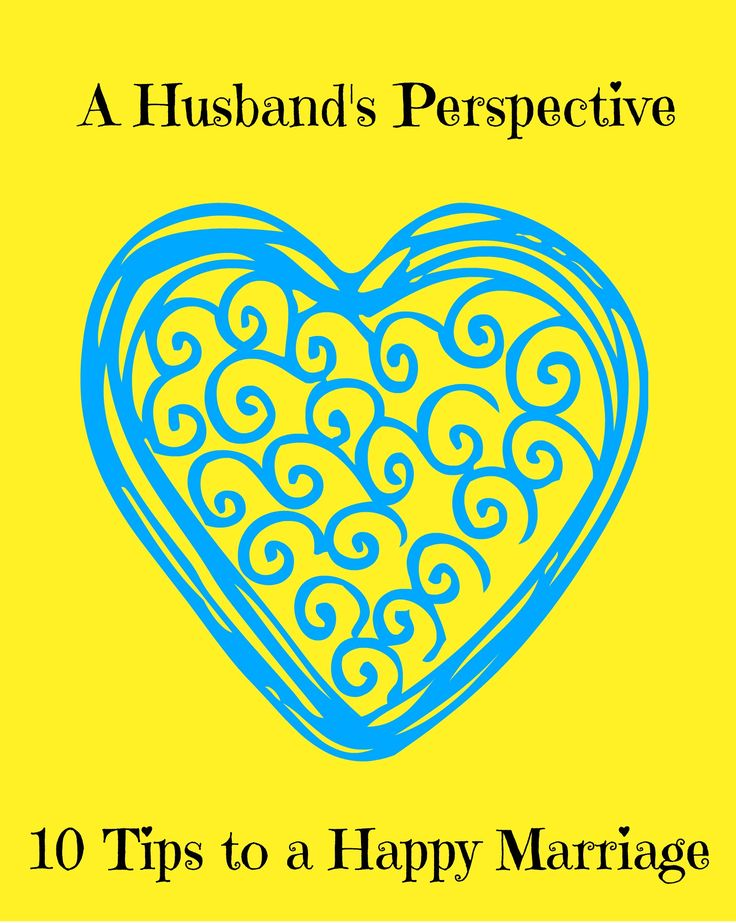 10 Tips for a Happy Marriage…A Husband's Perspective