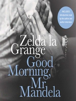 """Good Morning, Mr. Mandela by Zelda la Grange (adult nonfiction).  Read by Adjoa Andoh.  The author grew up in segregated South Africa, supporting the regime and the rules of apartheid. Her conservative family referred to Mandela as """"a terrorist."""" Yet just a few years after his release and the end of apartheid, she would be traveling the world by Mr. Mandela's side.  A rare, intimate portrait of Nelson Mandela and his remarkable life as well as moving proof of the power we all have to change."""