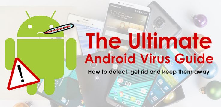 The Ultimate Android Virus Guide - How to detect, get rid and keep them away