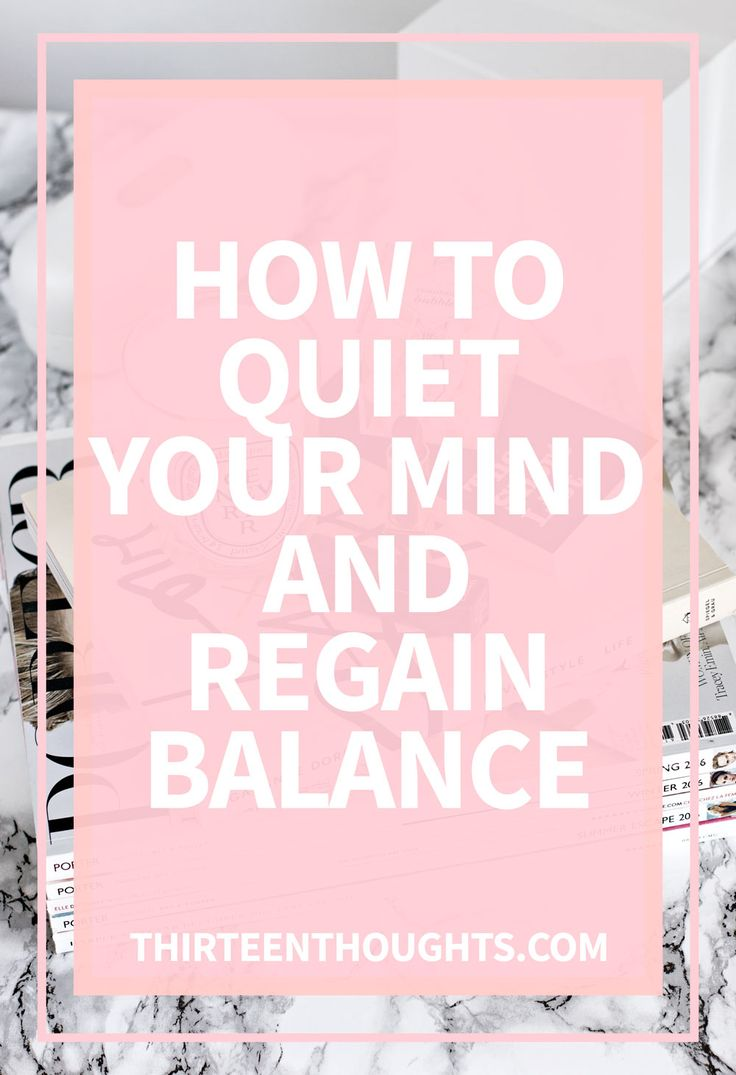 How to Quiet Your Mind and Regain Balance