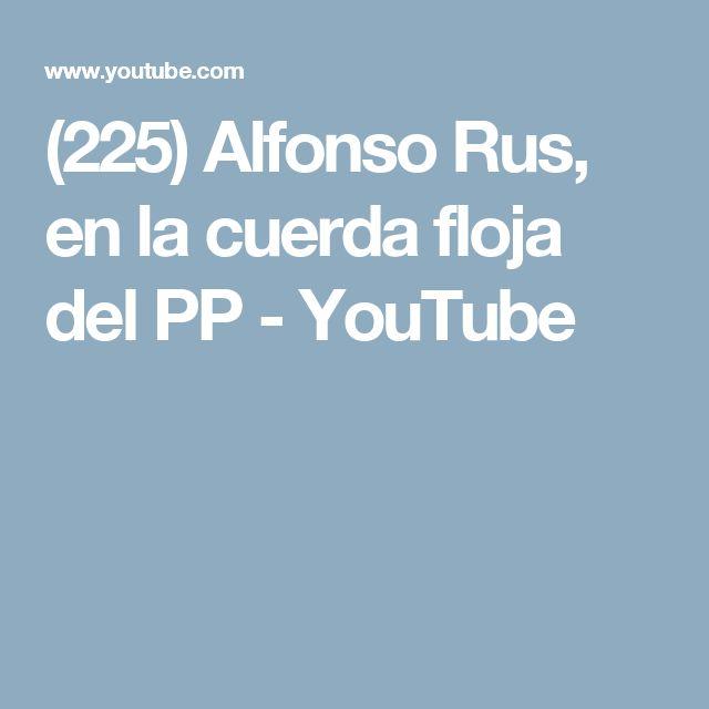 (225) Alfonso Rus, en la cuerda floja del PP - YouTube