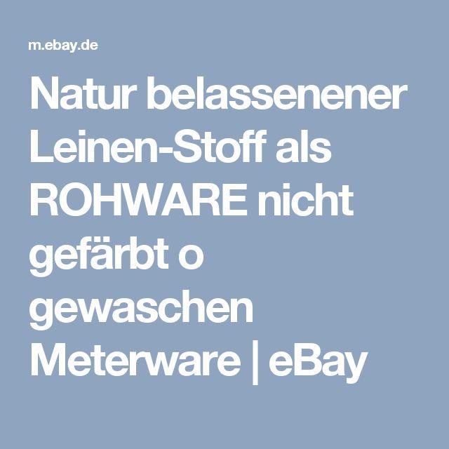Natur belassenener Leinen-Stoff als ROHWARE nicht gefärbt o gewaschen Meterware   | eBay