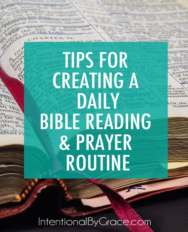 TIPS FOR CREATING A DAILY BIBLE READING & PRAYER ROUTINE!