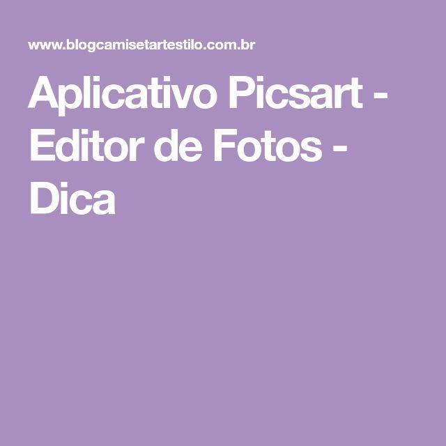 Aplicativo Picsart - Editor de Fotos - Dica