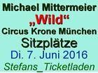 #Ticket  Michael Mittermeier Wild  2 Sitzplätze Di. 7. Juni 2016 im Circus Krone München #Ostereich