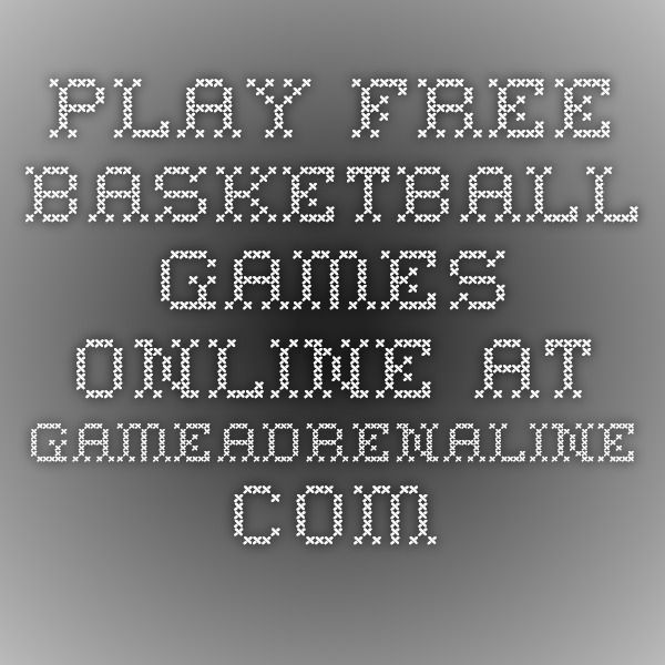 Play Free Basketball Games Online at GameAdrenaline.com