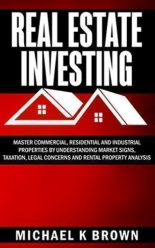 Real Estate Investing: Master Commercial, Residential and Industrial Properties by understanding Market Signs, Taxation, Legal Concerns and Rental Property Analysis - Master Real Estate Investing. There is no doubt that investing in Real Estate is the best way to earn passive income. However, there are lots of fine details that one needs to be aware of. This book will provide you with the necessary understanding and tools to master this business. You will lear... #masterofbusiness