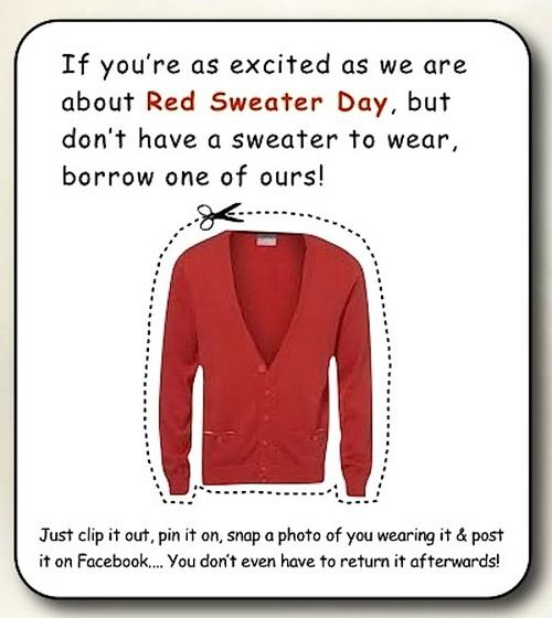Join us for our annual Mr. Rogers celebration by donning a red sweater in tribute to the man who has done more than anyone to help children prepare for kindergarten. August is national Get Ready for Kindergarten month and this is our 2nd year observing the red sweater tradition the 3rd Friday of the month.    Too hot to wear a sweater? Simply clip ours out and pin it on!