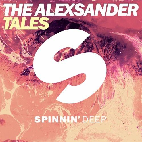 The Alexsander - Tales #Spinnin #Records