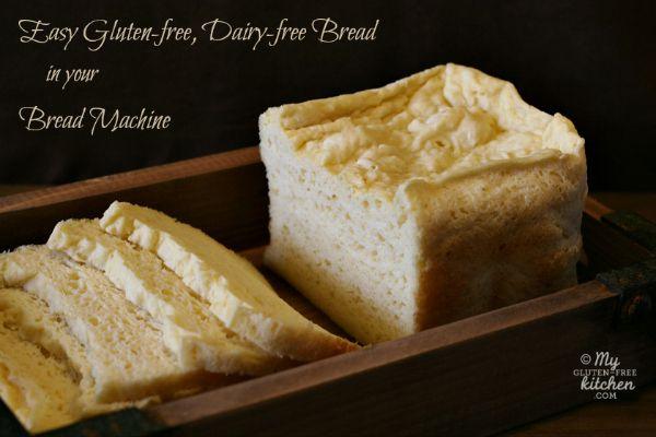 Easy Gluten-free Dairy-free Bread in your Bread Machine
