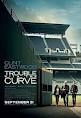 Trouble with the Curve....love this movie