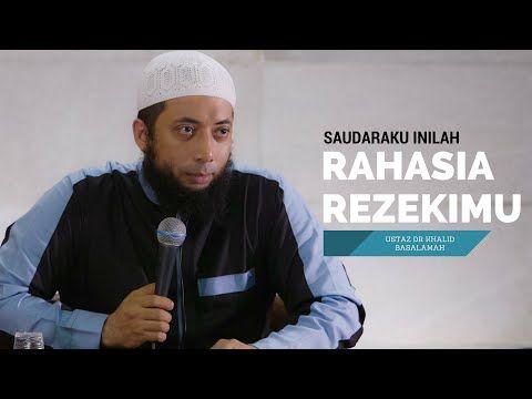 Download Full Video Saudaraku Inilah Rahasia Rezekimu -  Ustadz DR Khalid Basalamah MA From Youtube
