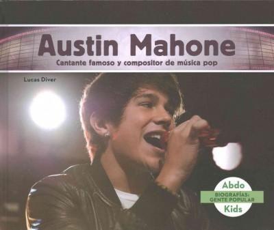 Austin Mahone: Cantante Famoso Y Compositor De Musica Pop /Famous Pop Singer & Songwriter