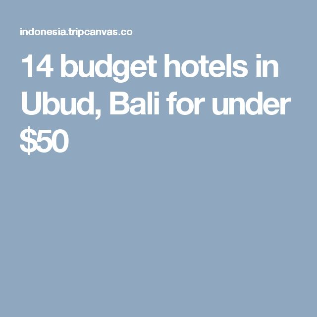 14 budget hotels in Ubud, Bali for under $50