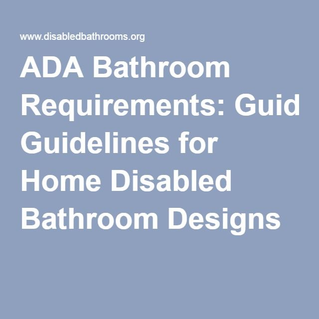 Ada bathroom requirements guidelines for home disabled for Bathroom design requirements