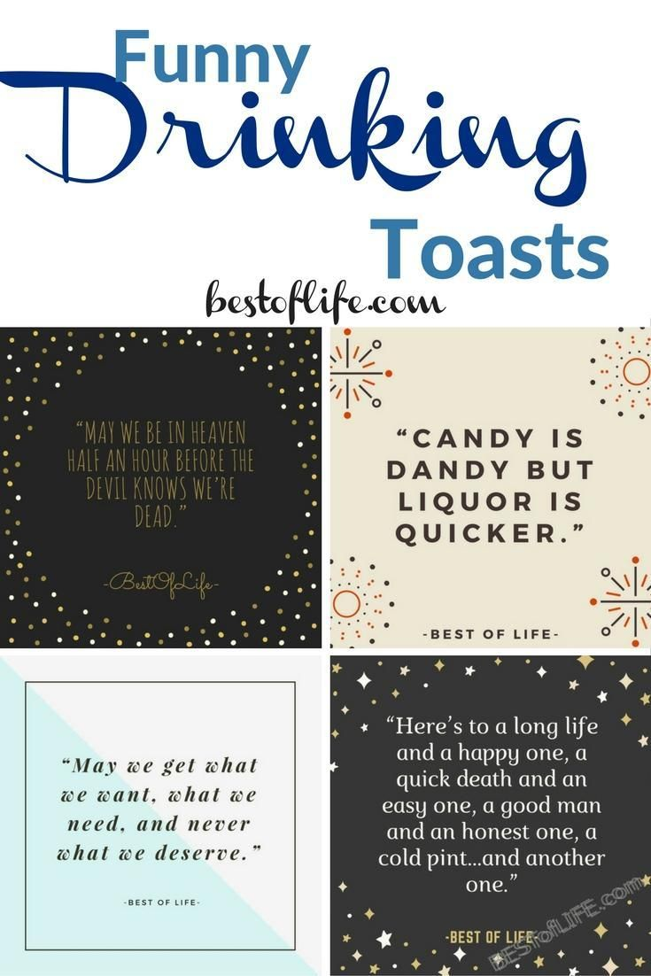 Funny drinking toasts are the perfect way to liven up any evening out with friends. Entertain your group with these witty, heartfelt, and goofy toasts! Quotes for Life | Best Drinking Quotes | Wine Toast Quotes | Quotes to Say Cheers with | Funny Drinking Games