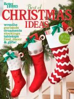 This all-new edition of Best of Christmas Ideas is packed with easy and inspirational ways to help beautify and personalize your holiday season. You'll get ideas for festive decorating schemes, stunning themed trees, quick-to-make ornaments and cards, appealing gifts, and easy crafts.