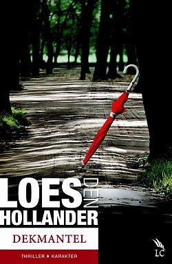 Dekmantel van Loes den Hollander | ISBN:9789045204147, verschenen: 2013, aantal paginas: 280 #dekmantel #loesdenhollander #thriller - Als een grootscheeps DNA-onderzoek de dader aanwijst van de moord op Jellemieke Kaagman, veroorzaakt dat een grote schok bij de families van zowel het slachtoffer als de dader...