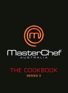 Click here for more details or to order Masterchef Australia Cookbook Volume 3