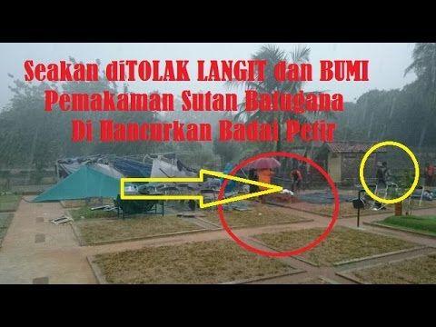 Subhannallah!! Detik2 Hujan Badai Petir Hancurkan Pemakaman Sutan batugana Fenomena Aneh tapi nyata