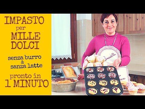 IMPASTO BASE PRONTO IN UN MINUTO PER FARE MILLE DOLCI SENZA BURRO SENZA LATTE - YouTube