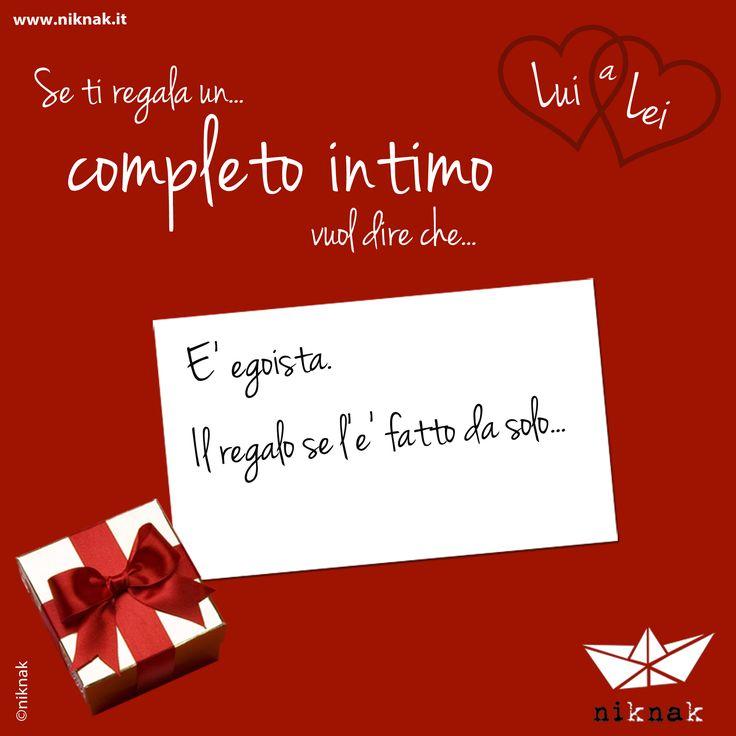 Se a San Valentino lui ti regala un completo intimo vuol dire che è egoista! Il regalo se l'è fatto da solo... | Funny gift love