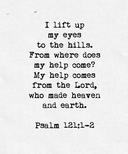 God is always there. Psalm 121
