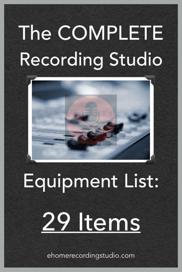 The Complete Recording Studio Equipment List: 29 Essential Items http://ehomerecordingstudio.com/recording-studio-equipment-list/