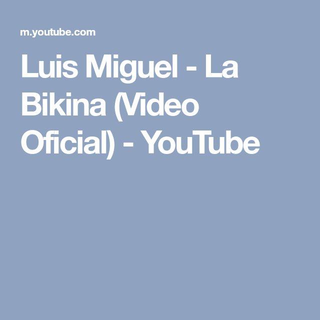 Luis Miguel - La Bikina (Video Oficial) - YouTube