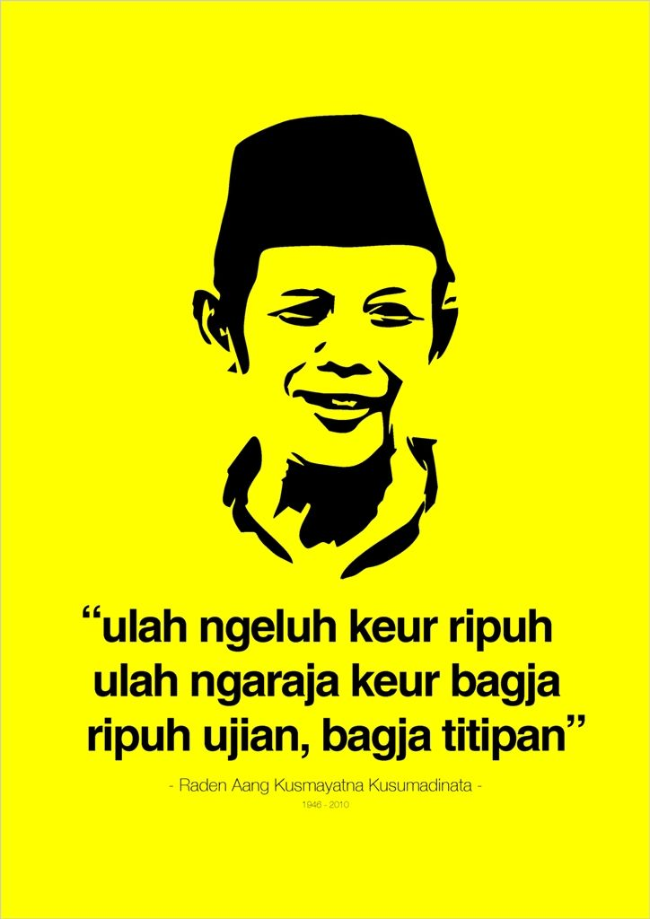 Quote from legendary sundanese artist, Kang Ibing