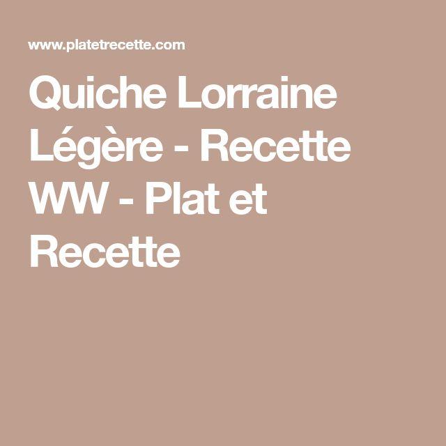 Quiche Lorraine Légère - Recette WW - Plat et Recette