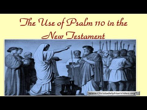 The remarkable use of Psalm 110 in the New TestamentVideo post – Bible Truth and Prophecy