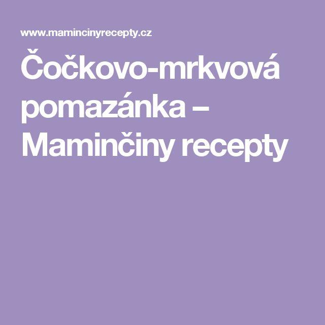 Čočkovo-mrkvová pomazánka – Maminčiny recepty