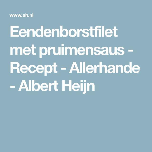 Eendenborstfilet met pruimensaus - Recept - Allerhande - Albert Heijn