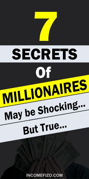 7 Secrets Of Millionaires You Should Really Know – Make Money Online