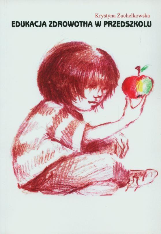 ksiazka_783111_9788370969127_edukacja-zdrowotna-w-przedszkolu.jpg (558×811)