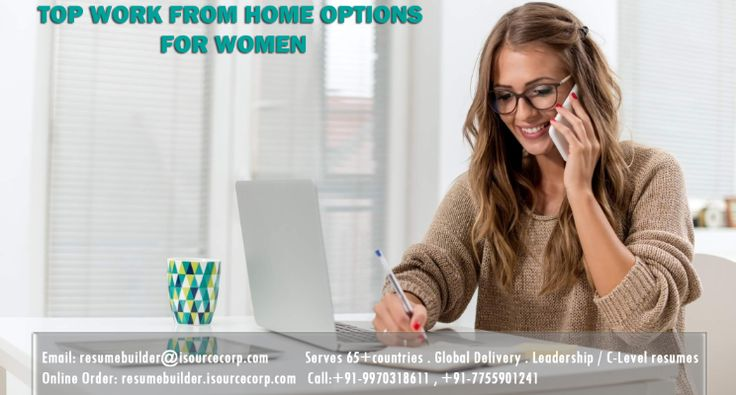 TOP WORK FROM HOME OPTIONS FOR WOMEN | Resume Builder Resume Writing Service | Pulse | LinkedIn